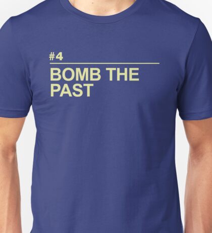 BOMB THE PAST Unisex T-Shirt