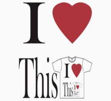 i heart this t-shirt  by IanByfordArt
