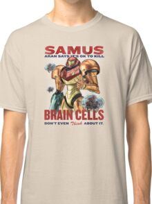 Samus says It's OK to kill brain cells Classic T-Shirt