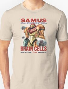 Samus says It's OK to kill brain cells Unisex T-Shirt