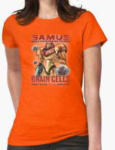Samus says It's OK to kill brain cells Womens Fitted T-Shirt