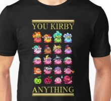 You Kirby Anything Unisex T-Shirt