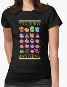 You Kirby Anything Womens Fitted T-Shirt
