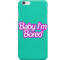 Barbie I'm Bored iPhone Case/Skin