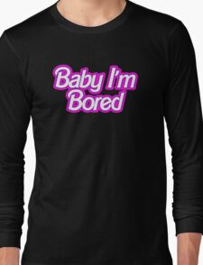 Barbie I'm Bored Long Sleeve T-Shirt
