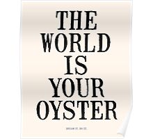 THE WORLD IS YOUR OYSTER Poster