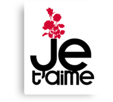 JE T'AIME - I LOVE YOU Canvas Print
