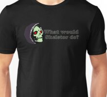 What would Skeletor do? Unisex T-Shirt