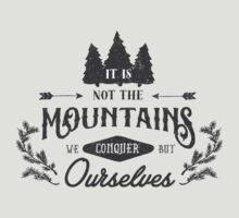 It's not the mountains we conquer by fennirose