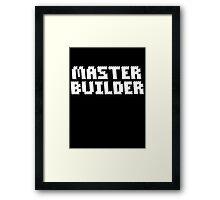 MASTER BUILDER Framed Print