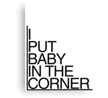 Baby in the corner Canvas Print