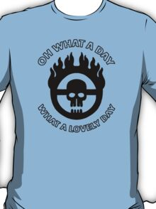 Mad Max - Warboy Skull Wheel - 'Oh What A Day, What A Lovely Day' T-Shirt