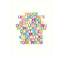 DANCE LIKE THERE'S NO TOMORROW Art Print