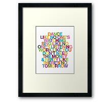 DANCE LIKE THERE'S NO TOMORROW Framed Print