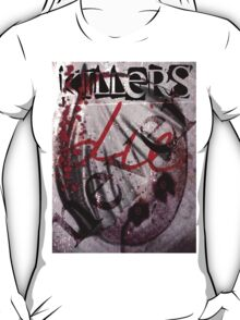 Killers Never Die T-Shirt