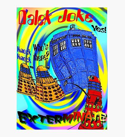 Dalek Joke T-shirt Design Photographic Print