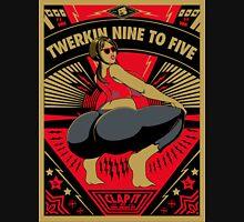 Twerkin' 9 to 5 Unisex T-Shirt