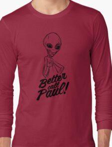 Better Call Paul Long Sleeve T-Shirt