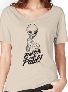Better Call Paul Women's Relaxed Fit T-Shirt
