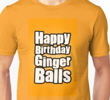 Happy Birthday Ginger Balls Unisex T-Shirt