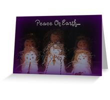 Peace On Earth........ Greeting Card