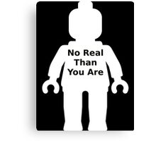 Minifig with 'No Real Than You Are' Slogan Canvas Print