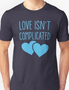 Love isn't complicated in blue Unisex T-Shirt