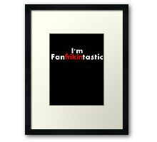 Fanfrikintastic Framed Print