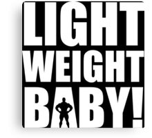 Light Weight Baby! Canvas Print