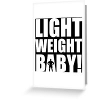 Light Weight Baby! Greeting Card