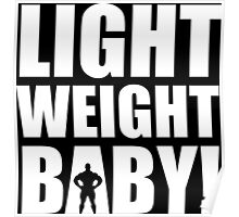 Light Weight Baby! Poster