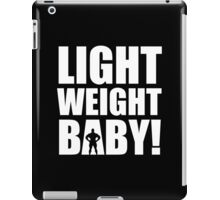Light Weight Baby! iPad Case/Skin