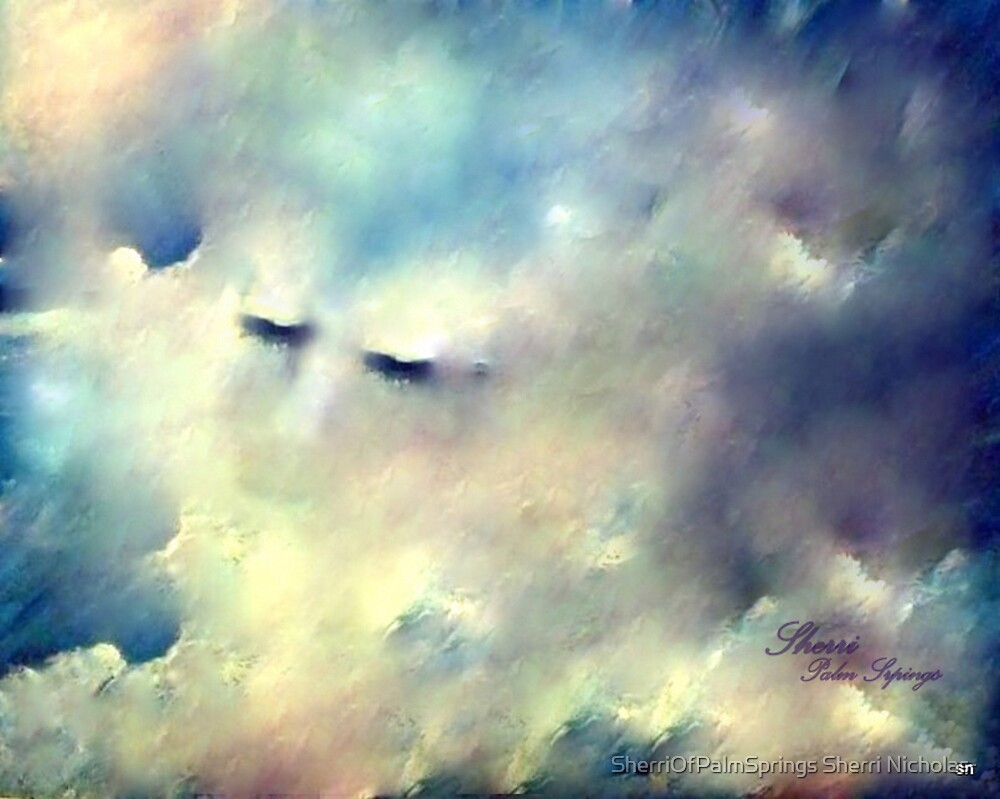 WHEN SLEEPING IN THE CLOUDS by Sherri Palm Springs  Nicholas