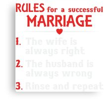 Rules For A Successful Marriage T-shirt Canvas Print