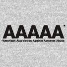 American Association Against Acronym Abuse by digerati