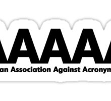 American Association Against Acronym Abuse Sticker