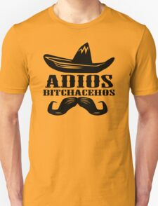 Adios Bitchachos Funny Tee T-Shirt T-Shirt