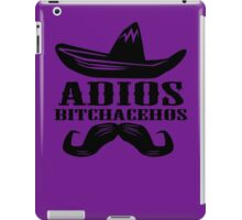 Adios Bitchachos Funny Tee T-Shirt iPad Case/Skin