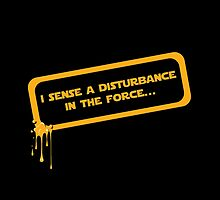 I sense a disturbance in the force... by J. Danion