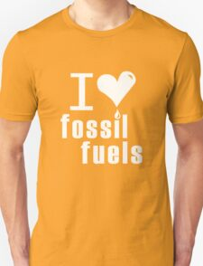 I love fossil fuels geek funny nerd T-Shirt