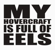 My Hovercraft Is Full Of Eels by bentWitch