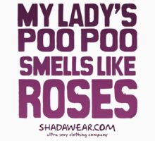 My lady's poo poo smells like roses by kaysha