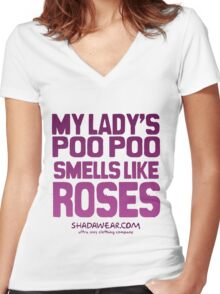 My lady's poo poo smells like roses Women's Fitted V-Neck T-Shirt