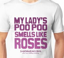 My lady's poo poo smells like roses Unisex T-Shirt