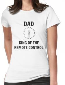 Father´s Day shirt - Dad king of the remote control - Dad gifts Womens Fitted T-Shirt