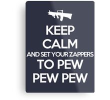 Starkid: Keep calm and set your zappers to pew pew pew (white) Metal Print