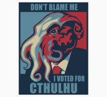 Don't Blame Me, I voted for Chtulhu T-Shirt