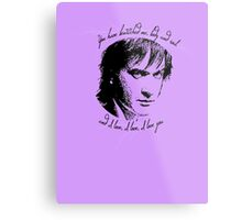 """Darcy """"you have bewitched me"""" Metal Print"""
