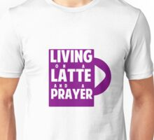 Living on a Latte and a Prayer Unisex T-Shirt