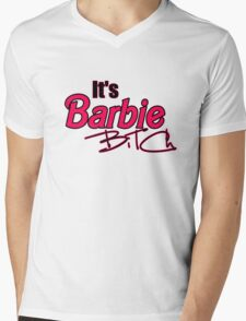 its barbie bitch! Mens V-Neck T-Shirt